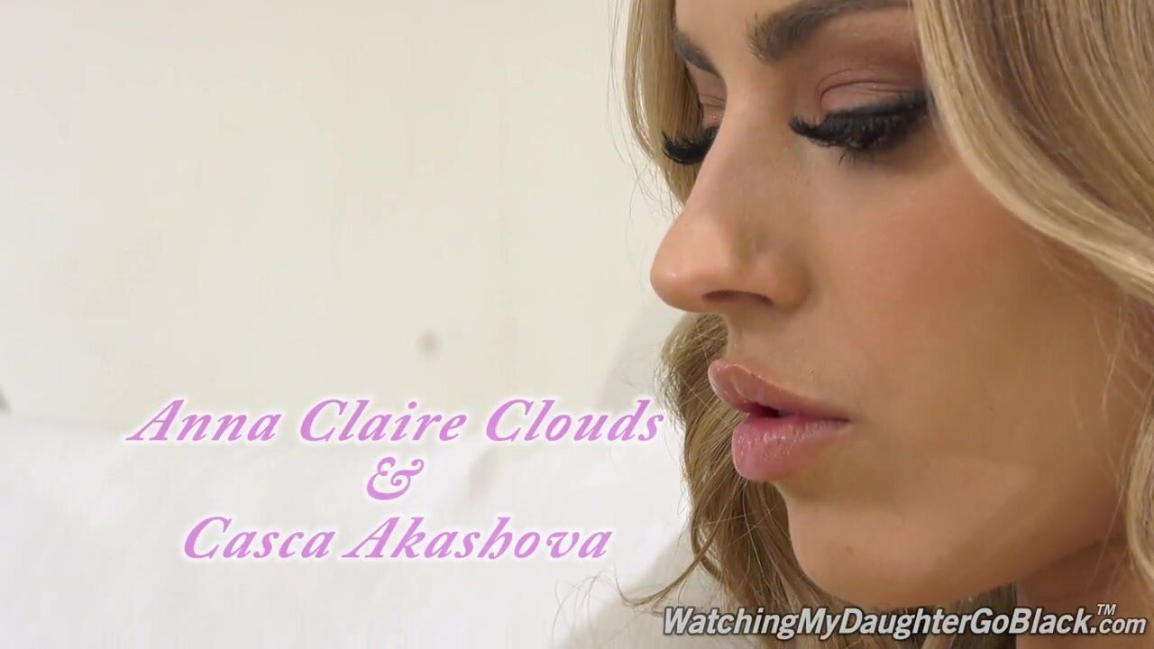 Anna Claire Clouds and Casca Akashova - Watching My Daughter Go Black